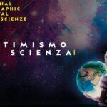 Va in scena il National Geographic Festival delle Scienze